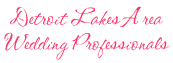 Detroit Lakes Wedding Professionals